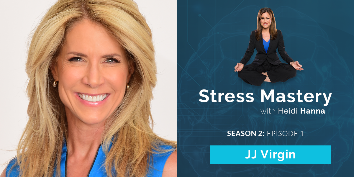 Stress Mastery Podcast: Using Adversity to Fuel Success w/ JJ Virgin